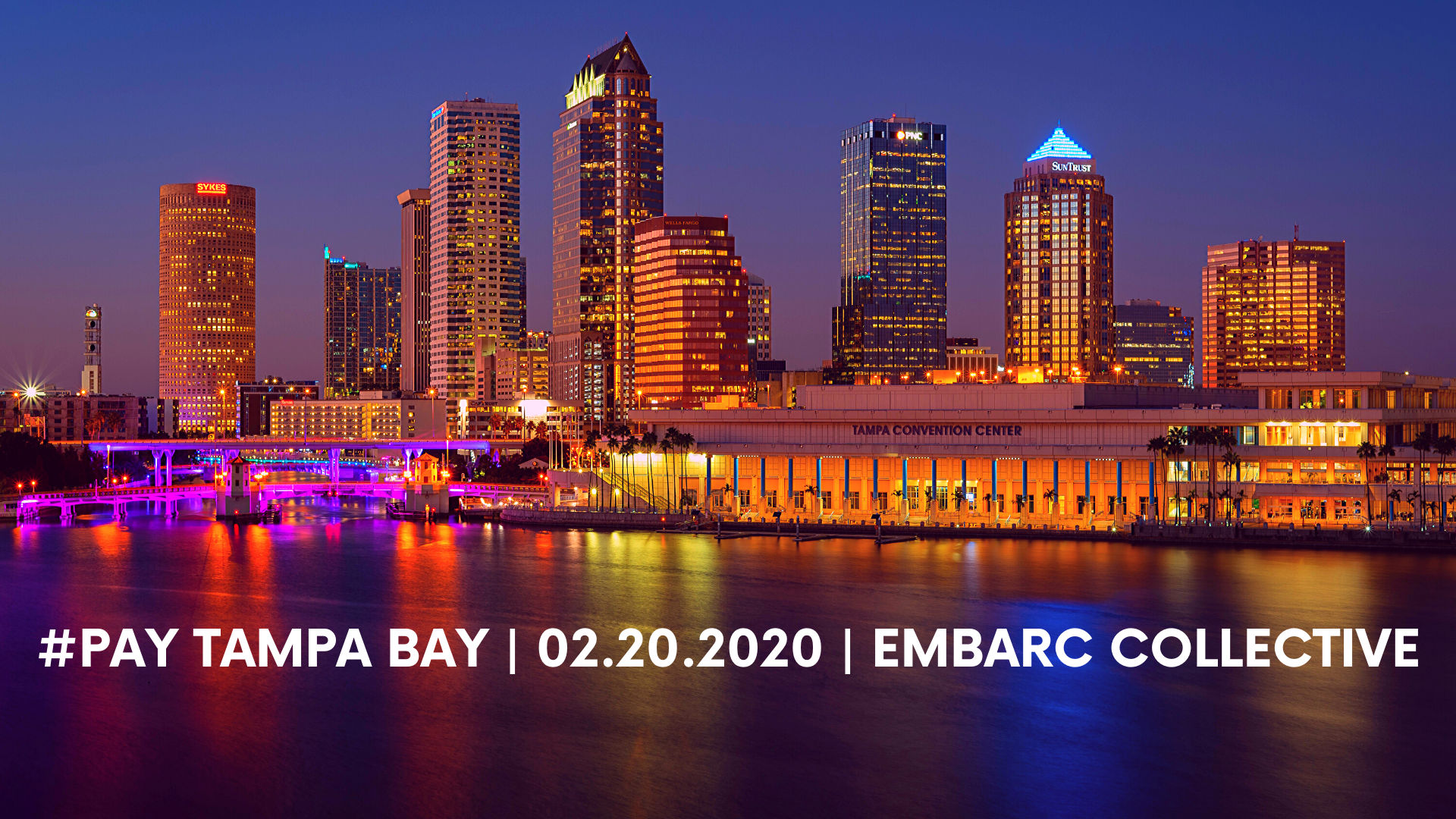 #PAY TAMPA BAY | 02.20.2020 | EMBARC COLLECTIVE