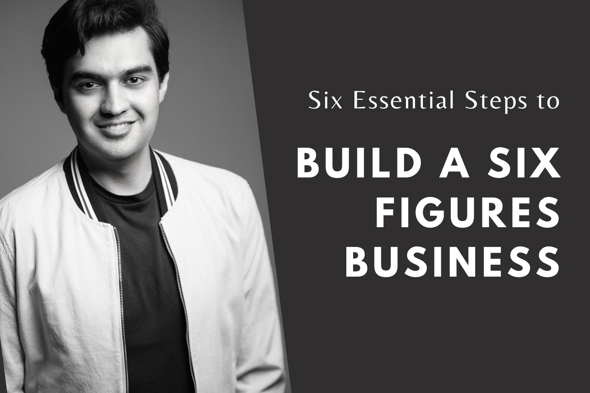 Build a Six Figures Business